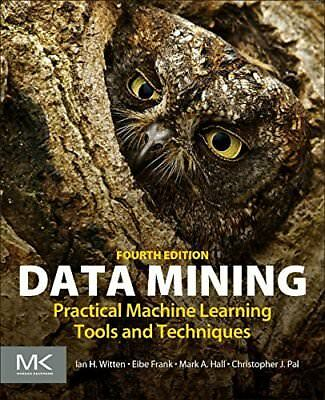 Data Mining, Fourth Edition: Practical Machine Learning Tools and Techniques…