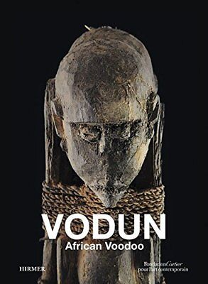 Vodun : African Voodoo by Cartier Fondation Staff and Juji Ono (2011, Hardcover)