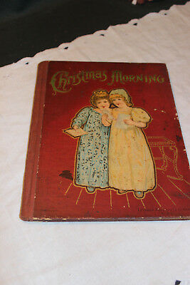 Antique Vintage Victorian Childrens Book-Christmas Morning-1902-Lothrop-RARE!
