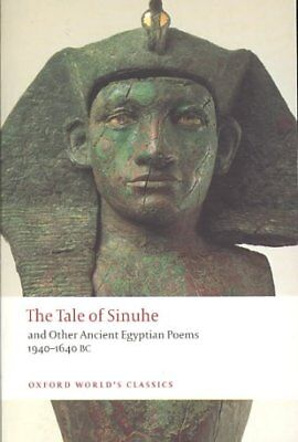 Oxford World's Classics: The Tale of Sinuhe : And Other Ancient Egyptian...