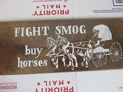 Fight Smog Buy Horses Vintage Wooden Sign, Decor Buggy ENVIROMENTALIST FARM HOME