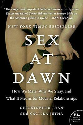 Sex at Dawn: How We Mate, Why We Stray, and What It Means for Modern Relationshi
