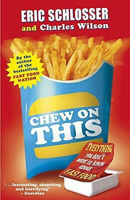 Chew on This: Everything You Don't Want to Know About Fast Food by Eric Schlosse