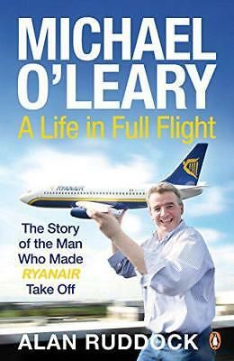 Michael O'Leary: A Life in Full Flight by Alan Ruddock   Paperback Book   978184