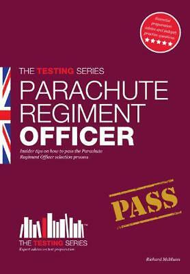Parachute Regiment Officer Workbook: How to pass the selection process for becom