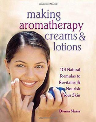 Making Aromatherapy Creams and Lotions by Donna Maria | Paperback Book | 9781580