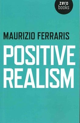 Positive Realism by Maurizio Ferraris | Paperback Book | 9781782798569 | NEW