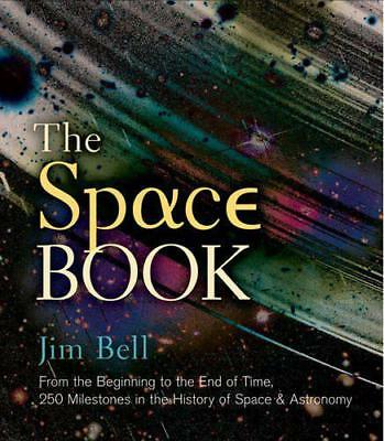 Space Book, The (Sterling Milestones) by Jim Bell | Hardcover Book | 97814027807