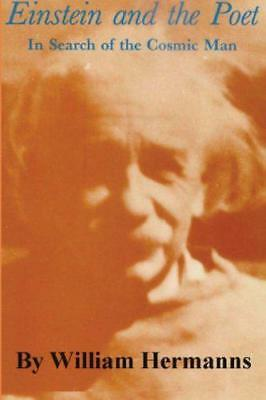 Einstein and the Poet: In Search of the Cosmic Man by Hermanns, William | Paperb
