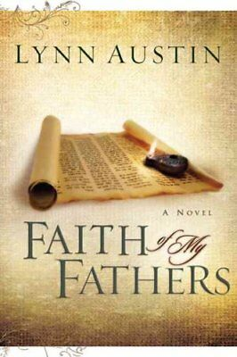 Chronicles of the Kings: Faith of My Fathers 4 by Lynn Austin (2006, Paperback)