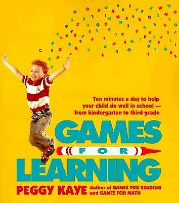 Games for Learning: Ten Minutes a Day to Help Your Child Do Well  by Kaye, Peggy