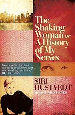The Shaking Woman or A History of My Nerves by Siri Hustvedt | Paperback Book |