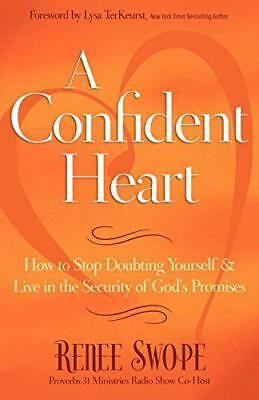 A Confident Heart: How to Stop Doubting Yourself and Find Security in Christ by