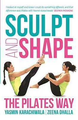 Sculpt and Shape: The Pilates Way by Yasmin Karachiwala | Paperback Book | 97881