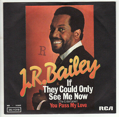 """J.R. Bailey - If They Could Only See Me Now - You Pass My Love - 7"""" Single - Neu"""