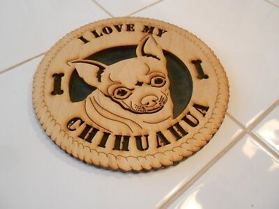"""i love my chihuahua carved out round wood plaque excellent 5 1/2"""" across"""