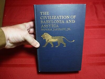 The Civilization of Babylonia and Assyria- Morris Jastrow, Jr., 1915, 1st Editio