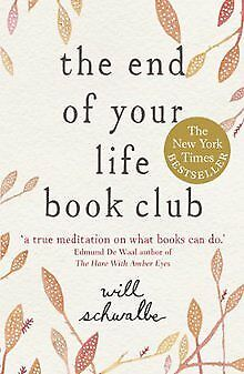 The End of Your Life Book Club von Schwalbe, Will | Buch