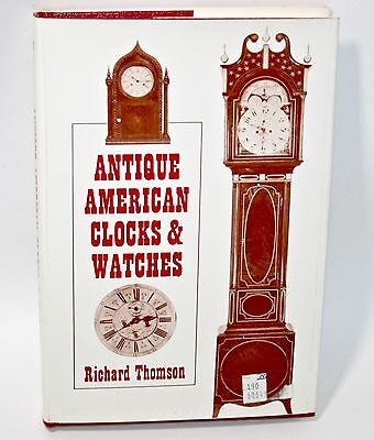 Antique American Clocks & Watches by Richard Thomson (1968, Hardcover) Book