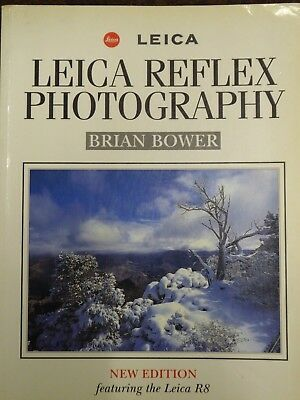 Leica Reflex Photography by Brian Bower Paperback Published 1997