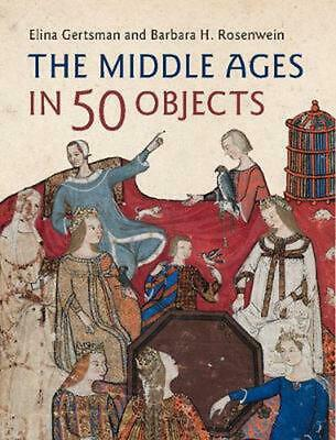 Middle Ages in 50 Objects by Elina Gertsman Hardcover Book Free Shipping!