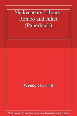 Shakespeare Library: Romeo and Juliet     (Paperback),Wendy Greenhill