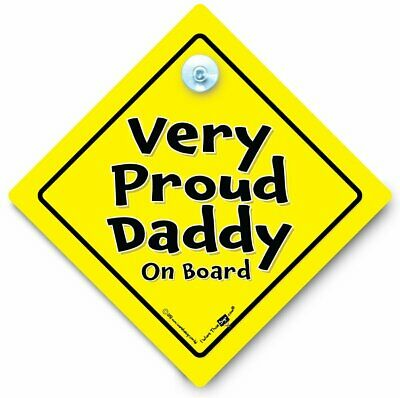 Very Proud Daddy On Board, Baby On Board Sign, Suction Cup Car Sign,New Dad Sign
