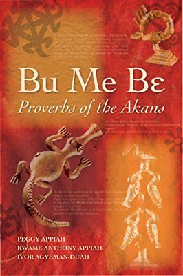 Bu Me be: Proverbs of the Akans,HB,Ivor Agyeman-Duah, Peggy Appiah, Kwame Antho