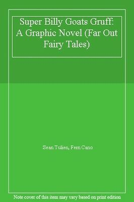 Super Billy Goats Gruff: A Graphic Novel (Far Out Fairy Tales), Tulien, Cano..
