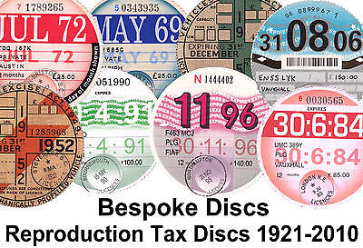 Replica / Reproduction Classic Vehicle Road Tax Disc 1921 - 2010  Bespoke Stamp