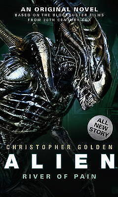 Alien - River of Pain (Book 3) (Alien 3), Christopher Golden, Excellent
