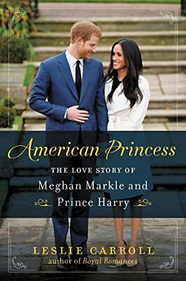 American Princess : The Love Story of Meghan Markle and Prince Harry-Leslie Carr