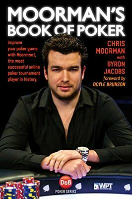 Moorman's Book of Poker : Improve Your Poker Game with Moorman1, the Biggest Onl