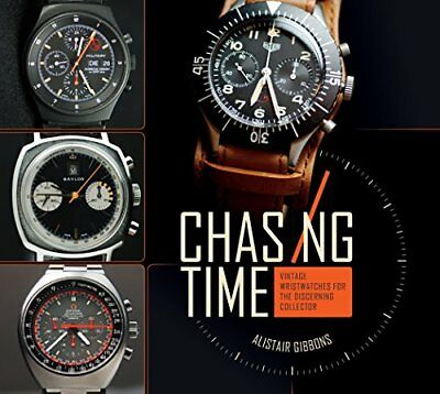 Chasing Time : Vintage Wristwatches for the Discerning Collector-Alistair Gibbon