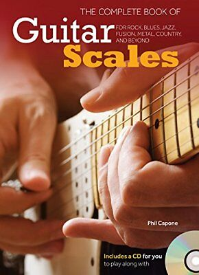 The Complete Book of Guitar Scales: For Rock, Blues, Jazz, Fusion, Metal, Countr