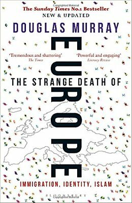 The Strange Death of Europe : Immigration, Identity, Islam-Douglas Murray