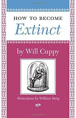 How to Become Extinct-Will Cuppy