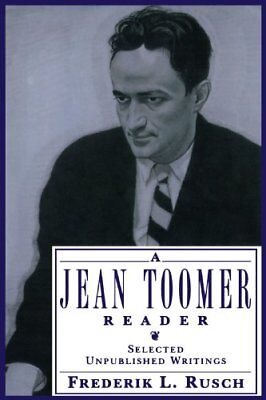 A Jean Toomer Reader: Selected Unpublished Writings, Rusch, L. 9780195083293,,