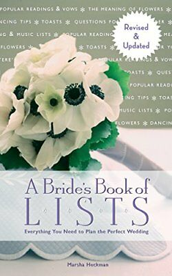 A Bride's Book of Lists: Everything You Need to, Heckman-.
