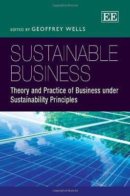 Sustainable Business: Theory and Practice of Bu, Wells-.