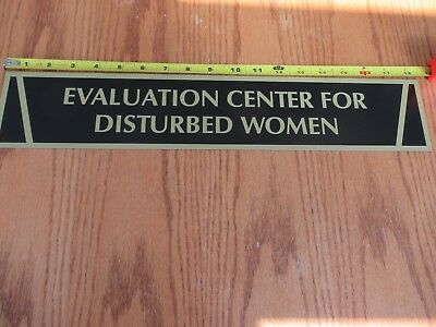 """Evaluation Center For Disturbed Women All Metal Sign 18.5"""" X 3.5"""" Sign"""