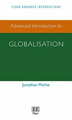 Advanced Introduction to Globalisation (Elgar A, Michie-.