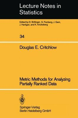 Metric Methods for Analyzing Partially Ranked Data by Critchlow, E. New,,