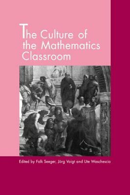 The Culture of the Mathematics Classroom, Seeger, Falk 9780521577984 New,,