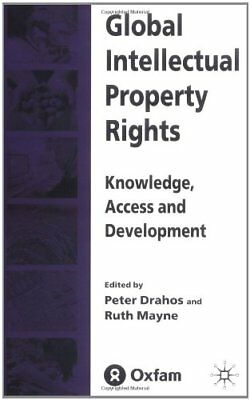 Global Intellectual Property Rights: Knowledge,, Drahos, Peter,,
