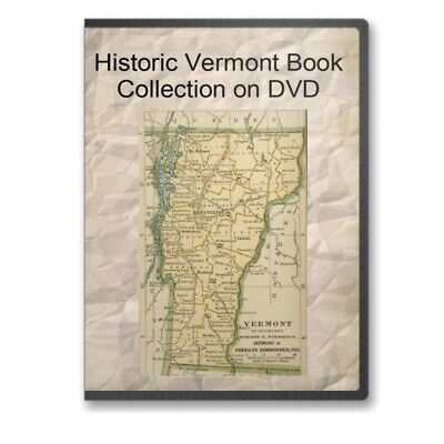 60 Vermont VT State County Pioneer History Culture Family Genealogy Books - C523
