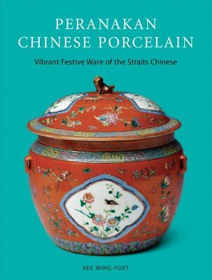 Peranakan Chinese Porcelain : Vibrant Festive Ware of the Straits Chinese by...