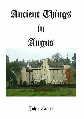ANCIENT THINGS IN ANGUS - Scottish History of Forfarshire