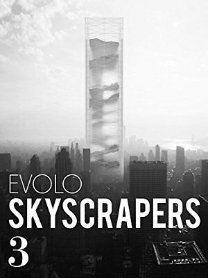 Evolo Skyscrapers 3: Visionary Architecture and Urban Design by Aiello New-.