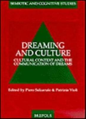 Dreaming and Culture (Semiotic and Cognitive Studies), VIOLI 9782503508078-.